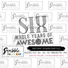 6 whole years of awesome cute popular 6th birthday DIY shirt instant digital download printable at home DIY cute trendy popular boy girl vector svg dxf graphic vinyl cut file silhouette cricut easy fast popular cute boy girl kids 6th birthday bday
