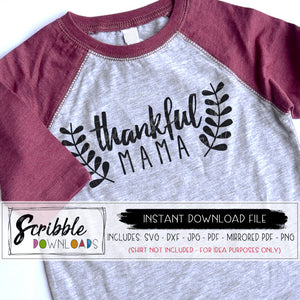 thankful mama svg dxf cut file cricut silhouette graphic easy and cheap thanksgiving shirt for mom momlife kids #momlife shirt iron on transfer digital download instant print graphic mirrored PDF