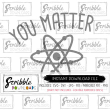 Science Humor SVG YOU MATTER with atom symbol Cut File Cricut and Silhouette compatible iron on transfer shirt PDF printable digital instant boy girl kids teacher sublimation clipart art instant