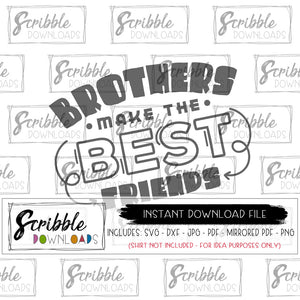 Brothers SVG Brothers make the best friends SVG Cut File Digital Download Print Iron on transfer clipart Fast easy gift brothers siblings hand drawn boy boys toddler twins cute popular cricut silhouette cuts a lot scan n cut