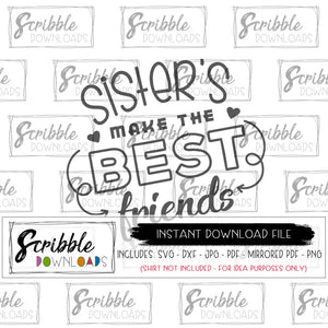 sisters SVG Vinyl Cut File Cricut Silhouette Sisters make the best friends SVG DXF PDF PNG JPG heart arrows siblings twins new baby gift printable iron on transfer shirt fast easy last minute safe secure