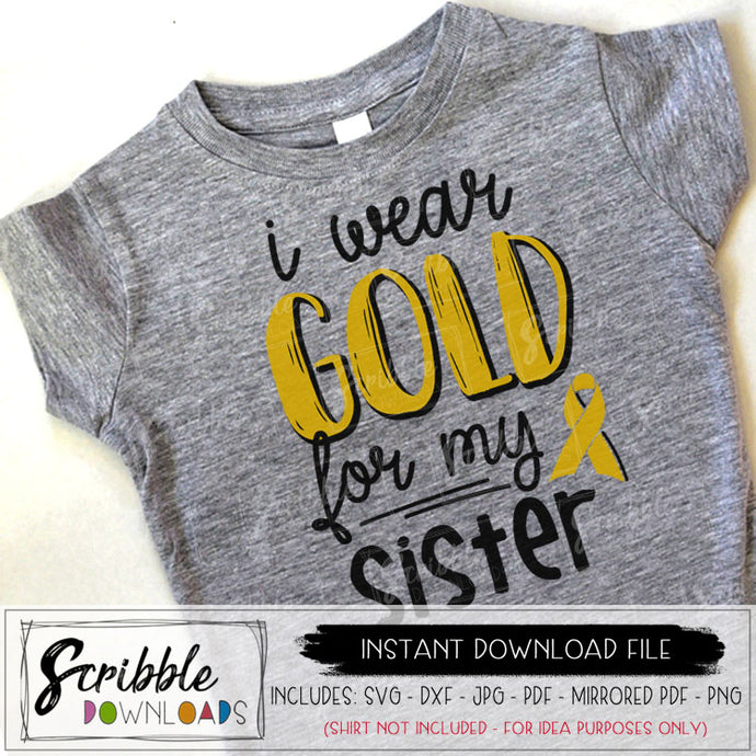 cancer I wear gold for my sister svg dxf pdf png jpg vector graphic silhouette and cricut compatible vinyl cut file iron on transfers sister cancer fighter warrior shirt support love hope cancer awareness sibling sis childhood cancer go gold clipart sublimation free commercial use SVG cut file