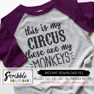 This is my Circus These are my Monkeys SVG DXF vinyl cut file silhouette cricut vector graphic iron on transfer printable digital download monkeys clipart boy girl funny mom shirt circus mom mama momlife popular fast easy secure