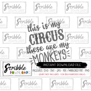 Circus wild kids momlife svg dxf iron on transfer shirt graphic sublimation graphic popular saying funny mom humor svg dxf pdf png jpg mirrored pdf craft clipart DIY shirt printable iron on this is my circus these are my monkeys mom mama momlife #momlife
