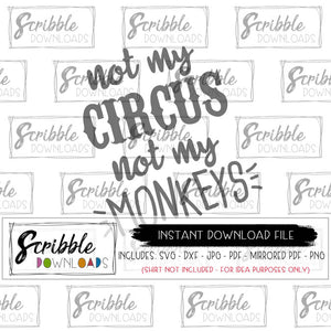 not my circus not my monkeys no kids svg dxf funny humor chaos mom mama cricut silhouette vinyl cut file no kids popular cute trendy free commercial use scribble downloads safe secure fast digital download clipart