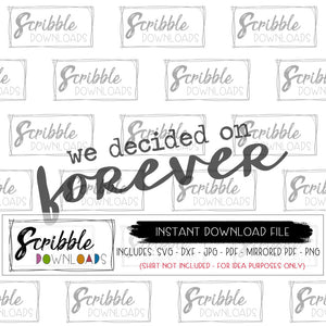 forever SVG we decided on forever wedding cut file for cricut project silhouette vinyl sign cricket easy to import and use free limited commercial use wooden sign supplies digital download