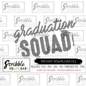 Grad Squad SVG Digital download Vinyl cut file Cricut Silhouette digital iron on transfer DIY shirt last minute gift clothes Free commercial use matching shirts for graduation senior 2019 2020 2021 college mom dad cheer tribe squad SVG DXF PDF PNG JPG cap and gown school party grad