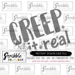 Halloween Creep it real SVG vinyl cut file digital download silhouette cricut font words halloween October 31 costume mom dad kids teen teacher fast safe secure best seller popular pinterest pin halloween witch spooky spider SVG DXF PDF PNG JPG Mirrored PDF digital download instant email