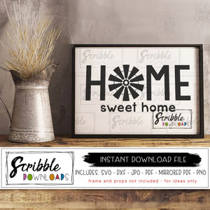 Home sweet home SVG windmill farmhouse style cut file SVG DXF PDF PNG JPG Cricut and Silhouette vinyl compatible easy free commercial use make your own sign DIY craft digital download printable instant safe farm house style decor digital