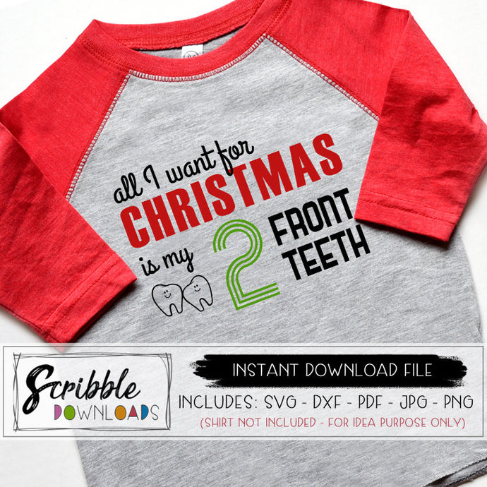 Christmas svg all i want for christmas is my 2 front teeth cut file vector graphic svg dxf silhouette cricut popular svg cute xmas kids iron on shirt