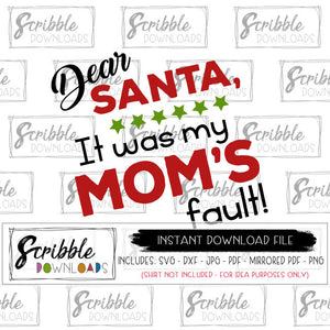 Santa it was mom's fault SVG DXF PDF clipart for printable at home DIY christmas pajama shirts funny family SVG cut file silhouette cricut mom mama funny christmas xmas easy fast cute print