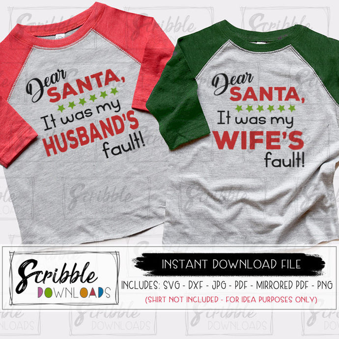 Dear Santa husband / wife's fault svg - husband wife Brothers fault Christmas SVG - funny family christmas shirt cut files svg dxf cricut silhouette iron on