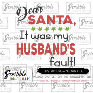 Dear Santa husband / wife's fault svg