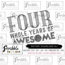 4 four SVG instant digital download printable PDF iron on mirrored PDF clipart graphic make your own shirt Four whole years of awesome graphic cute SVG DXF PDF PNG JPG Vinyl cut file silhouette cricut 4th birthday bday boy girl kids toddler cool awesome popular fun cute fast easy last minute DIY craft scribble download free commercial use