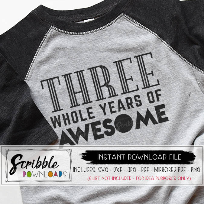 THREE 3 whole years of awesome 3 year old svg vector cricut silhouette vinyl cut file digital download printable iron on transfer shirt clipart popular cute fast easy secure safe last minute gift 3 year old boy girl kids toddler shirt artwork free commercial use