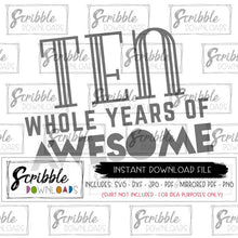 10 year old vector graphic SVG clipart ten whole years of awesome SVG DXF silhouette cricut heat transfer vinyl iron on shirt printable digital download instant free commercial use boy girl kids birthday bday shirt 10 whole years of awesome