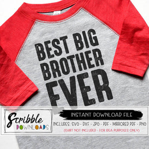 BEST BIG BROTHER EVER SVG FOR SHIRT OR GRAPHIC DESIGN