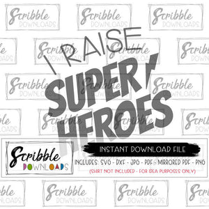 I raise super heroes mom SVG DXF PDF PNG JPG mirrored PDF vinyl cut file silhouette cricut hero heroes mom #momlife cool kids cancer mom mama digital download birthday comic hero theme printable iron on transfer shirt DIY super mom popular trendy free commercial use