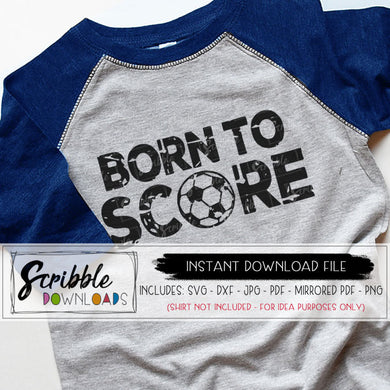 Soccer SVG distressed Svg grunge Game Day dxf svg Born to Score Cricut Silhouette Cut File sports soccer iron on futbol soccer mom fan team