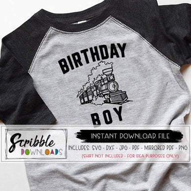 Birthday Boy train svg dxf graphic vector clipart Iron on shirt DIY printable silhouette cricut cut file vinyl easy to use mirrored PDF
