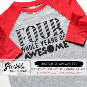 four whole years of awesome 4 year old svg VINYL cut file silhouette cricut popular SVG DXF 4th birthday party shirt printable iron on transfer clipart DIY how to 4 4th birthday bday boy girl kids cute popular free commercial use 4 year old awesome cool cute retro style trendy popular