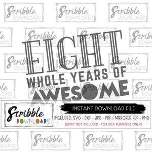 8th 8 eight whole years of awesome svg dxf pdf png jpg vector clipart graphic design scrapbook birthday iron on transfer shirt instant printable digital download 8 year old birthday