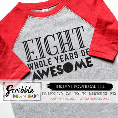 8 8th Birthday svg printable iron on shirt 8 whole years of awesome cute popular 8th bday vector file silhouette cricut download dxf vinyl cut file sublimation art clipart 8 year old iron on shirt cute popular free commercial use 8 year old birthday bday