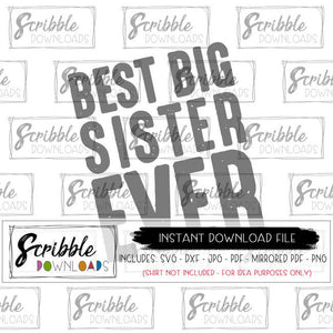BIG SISTER BEST EVER SVG GRAPHIC DOWNLOAD IRON ON HEAT TRANSFER VINYL CUT FILE