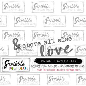 above all else love SVG DXF PDF PNG JPG cut file Cricut Cricket Silhouette vinyl cut file cuts a lot brother digital download printable sign decoration framed artwork DIY valentines decor farmhouse style easy fast new popular cute welcome home svg DXF
