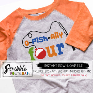 o-fish-ally FOUR SVG 4 4th four fourth birthday bday boy girl kids digital download SVG DXF PDF PNG JPG Cricut Silhouette vinyl cut file printable iron on transfer shirt DIY craft fast last minute easy cute popular 4th birthday 4 year old free commercial use
