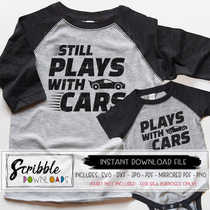 Plays with cars SVG Still plays with cars SVG DXF PDF PNG JPG Dad and me Daddy car cars lover truck racecar Cricut Silhouette vinyl cut file digital download cute popular printable iron on transfer shirt craft