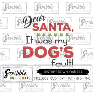 instant digital download dear santa blame it on my dog funny humor xmas Christmas cut file svg dxf pdf iron on trasnfer graphic