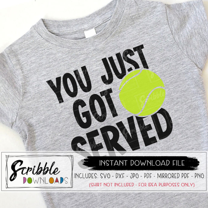tennis funny svg dxf graphic cut file you just got served team shirt iron on transfer print at home DIY silhouette cricut cut file cameo design space vinyl easy to use