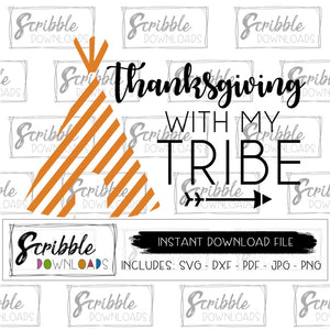 Thanksgiving with my tribe holiday svg DXF cut file cricut silhouette teepee cute popular cut graphic SVG easy to use trendy make your own shirts host thanksgiving dinner attire clothing