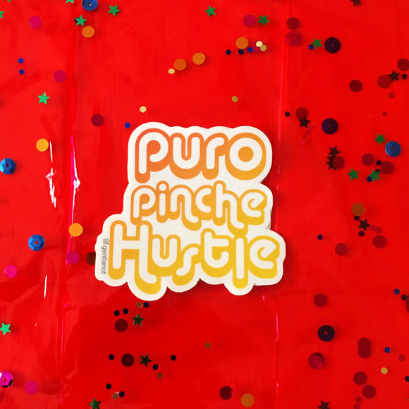 Puro Pinche Hustle Sticker