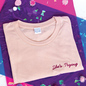 She's Trying Embroidered Tee