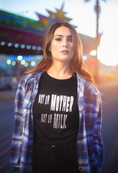 Not Ur Mother Not Ur Milk Vegan T-shirt