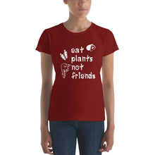Eat Plants Not Friends Women's Vegan T-shirt Independence