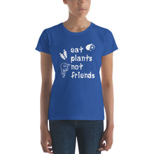 Eat Plants Not Friends Women's Vegan T-shirt Royal Blue