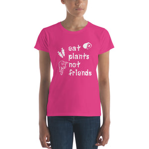 Eat Plants Not Friends Women's Vegan T-shirt Pink