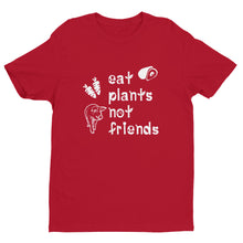 Eat Plants Not Friends T-Shirt Red