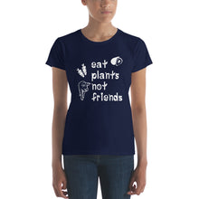 Eat Plants Not Friends Women's Vegan T-shirt Navy