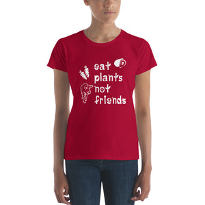 Eat Plants Not Friends Women's Vegan T-shirt Red
