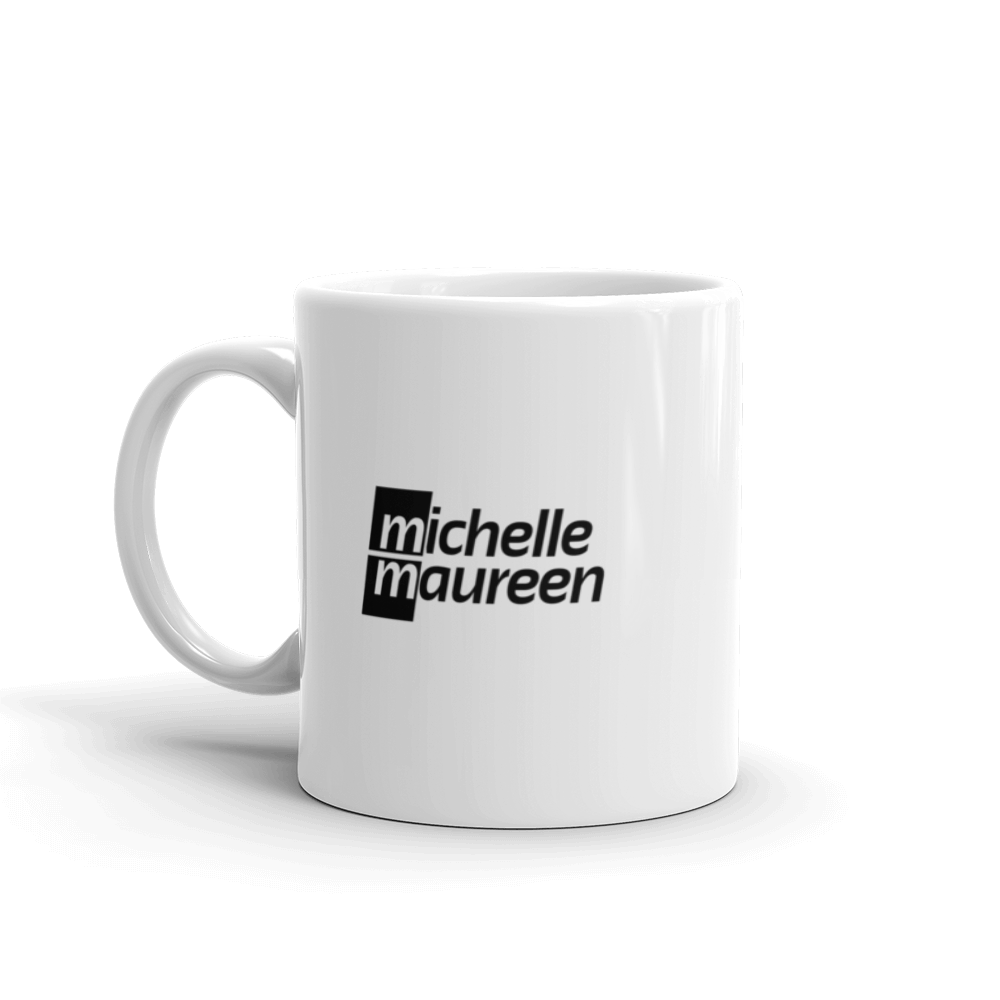 Motivation Mug - Michelle Maureen