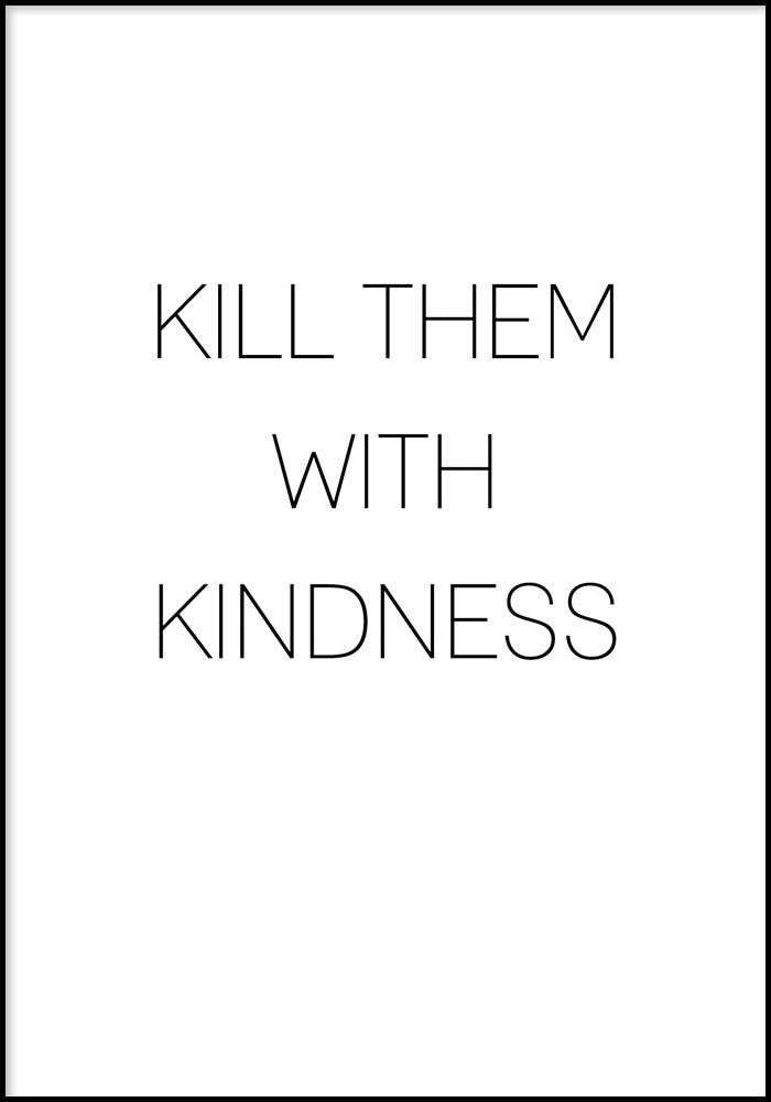 Juliste Kindness