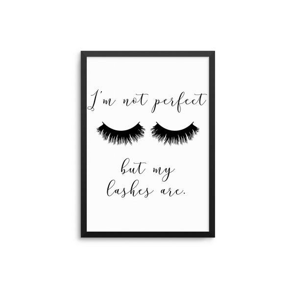 I'm Not Perfect But My Lashes Are