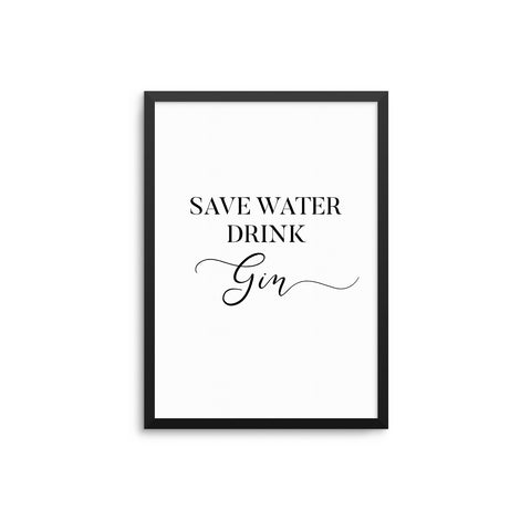 Save Water Drink Gin