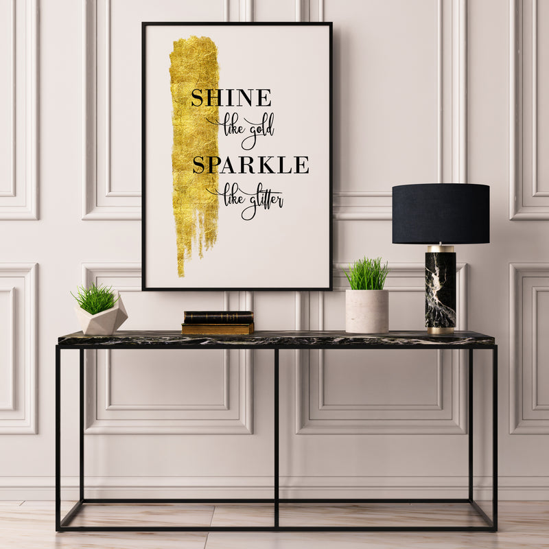 Shine Like Gold Sparkle Like Glitter