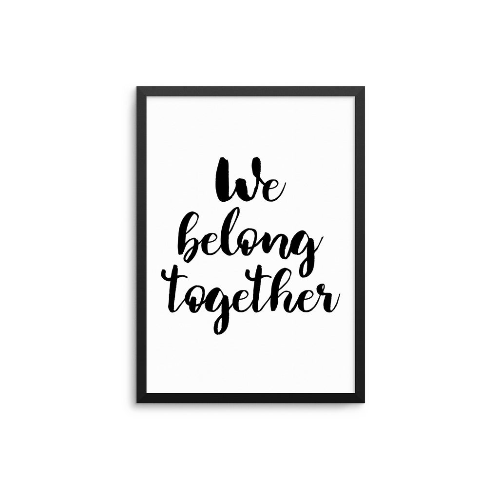 1e306033b We Belong Together – D'Luxe Prints