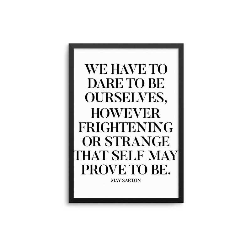 We Have To Dare To Be Ourselves